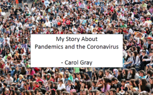 picture of crowd and title My Story About Pandemics and the Coronavirus