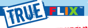 Label with a graphic text that says True Flix