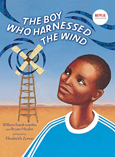 The Boy Who Harnessed the Wind: Picture Book Edition eBook: Kamkwamba, William, Mealer, Bryan, Zunon, Elizabeth: Amazon.ca: Kindle Store